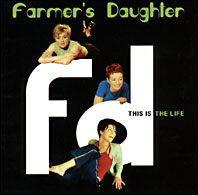 Drummer Ron Briggs plays drums on Farmer's Daughter's This Is The Life album